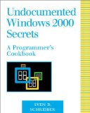 Undocumented Windows 2000 Secrets: A Programmer's Cookbook