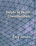 Delphi in Depth: ClientDataSets