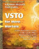 VSTO for Mere Mortalsu2122: A VBA Developer's Guide to Microsoft Office Development Using Visual Studio 2005 Tools for Office