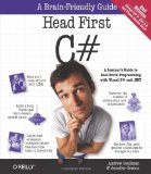 Head First C#, 2E: A Learner's Guide to Real-World Programming with Visual C# and .NET (Head First Guides)