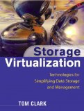 Storage Virtualization: Technologies for Simplifying Data Storage and Management: Technologies for Simplifying Data Storage and Management