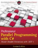 Professional Parallel Programming with C#: Master Parallel Extensions with .NET 4 (Wrox Programmer to Programmer)