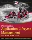 Professional Application Lifecycle Management with Visual Studio 2010 (Wrox Programmer to Programmer)