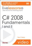 C# 2008 Fundamentals I and II LiveLessons (Video Training)