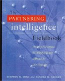 The Partnering Intelligence Fieldbook: Tools and Techniques for Building Strong Alliances for Your Business
