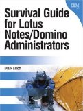 Survival Guide for Lotus Notes and Domino Administrators