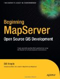 Beginning MapServer: Open Source GIS Development (Expert's Voice in Open Source)