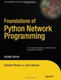 Foundations of Python Network Programming: The comprehensive guide to building network applications with Python (Books for Professionals by Professionals)