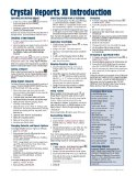 Crystal Reports XI Quick Reference Guide: Introduction (Cheat Sheet of Instructions, Tips & Shortcuts - Laminated Card)