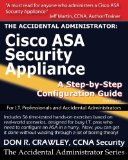 The Accidental Administrator:  Cisco ASA Security Appliance: A Step-by-Step Configuration Guide