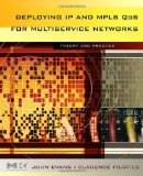 Deploying IP and MPLS QoS for Multiservice Networks: Theory & Practice (The Morgan Kaufmann Series in Networking)