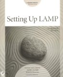 Setting Up LAMP: Getting Linux, Apache, MySQL, and PHP Working Together