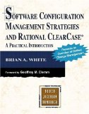 Software Configuration Management Strategies and Rational ClearCase(R): A Practical Introduction (Addison-Wesley Object Technology)
