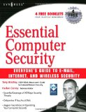 Essential Computer Security: Everyone's Guide to Email, Internet, and Wireless Security