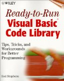 Ready-to-Run Visual Basic(r) Code Library: Tips, Tricks, and Workarounds for Better Programming