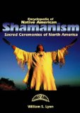 Encyclopedia of Native American Shamanism: Sacred Ceremonies of North America
