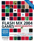Macromedia Flash MX 2004 Games Most Wanted