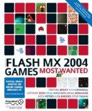 Macromedia Flash MX 2004 Games Most Wanted