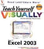 Teach Yourself VISUALLY Excel 2003 (Teach Yourself VISUALLY (Tech))