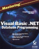 Database Programming with Visual Basic .NET and ADO.NET: Tips, Tutorials, and Code