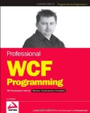 Professional WCF Programming: .NET Development with the Windows Communication Foundation (Programmer to Programmer)
