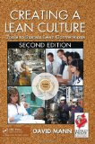 Creating a Lean Culture: Tools to Sustain Lean Conversions, Second Edition