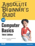 Absolute Beginneru2019s Guide to Computer Basics (5th Edition)