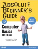 Absolute Beginner's Guide to Computer Basics (4th Edition)