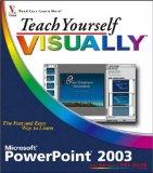 Teach Yourself VISUALLY PowerPoint 2003 (Teach Yourself VISUALLY (Tech))