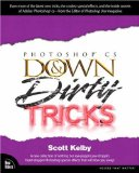 Adobe Photoshop CS Down & Dirty Tricks