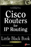 Cisco Routers for IP Routing Little Black Book: The Definitive Guide to Deploying and Configuring Cisco Routers