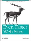 Even Faster Web Sites: Performance Best Practices for Web Developers