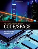 Code/Space: Software and Everyday Life (Software Studies)