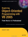 Beginning Object-Oriented Programming with VB 2005: From Novice to Professional (Beginning: From Novice to Professional)