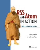 RSS and Atom in Action: Web 2.0 Building Blocks