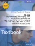 MCSA/MCSE 70-291 Exam Cram: Implementing, Managing, and Maintaining a Microsoft Windows Server 2003 Network Infrastructure (2nd Edition)