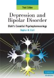 Depression and Bipolar Disorder: Stahl's Essential Psychopharmacology, 3rd edition (Essential Psychopharmacology Series)