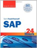 Sams Teach Yourself SAP in 24 Hours (4th Edition) (Sams Teach Yourself -- Hours)