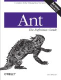 Ant: The Definitive Guide, 2nd Edition