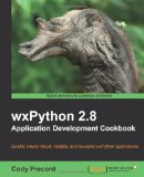 wxPython 2.8 Application Development Cookbook
