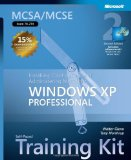 MCSA/MCSE Self-Paced Training Kit (Exam 70-270): Installing, Configuring, and Administering Microsoftu00ae Windowsu00ae XP Professional, Second Edition (Pro-Certification)