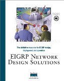 EIGRP Network Design Solutions: The Definitive Resource for EIGRP Design, Deployment, and Operation