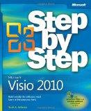 Microsoft Visio 2010 Step by Step: The smart way to learn Microsoft Visio 2010-one step at a time! (Step by Step (Microsoft))