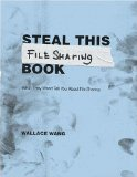 Steal This File Sharing Book:  What They Won't Tell You About File Sharing