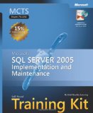 MCTS Self-Paced Training Kit (Exam 70-431): Microsoft SQL Server 2005 Implementation and Maintenance (Pro-Certification)