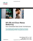 NX-OS and Cisco Nexus Switching: Next-Generation Data Center Architectures (Networking Technology)