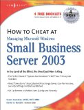 How to Cheat at Managing Microsoft Windows Small Business Server 2003