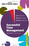 Successful Time Management: Learn to Priortise; Minimise Paperwork; Maximise Performance (Sunday Times Creating Success)