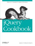 jQuery Cookbook: Solutions & Examples for jQuery Developers (Animal Guide)