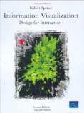 Information Visualization: Design for Interaction (2nd Edition)